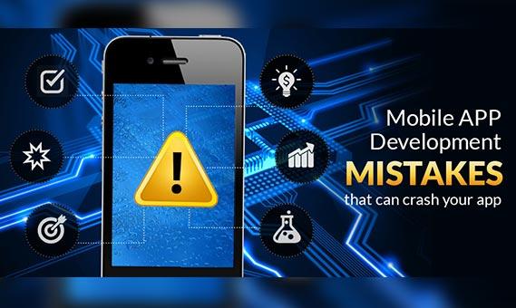 Mobile Application Development Mistakes that might Crash Your App