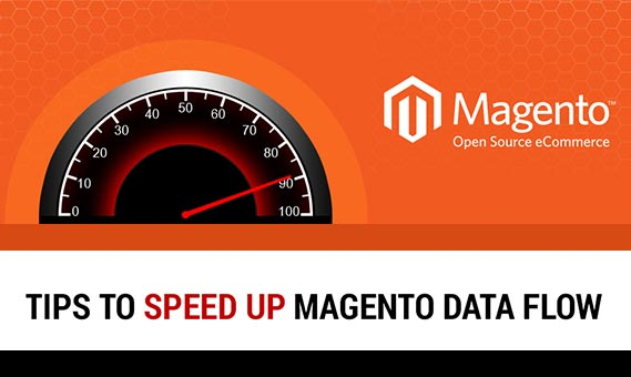 Tips to speed up Magento Data flow