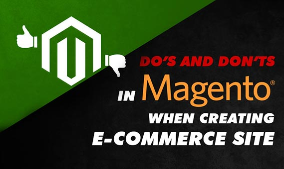 Do's and Don'ts in Magento When Creating E-commerce Site