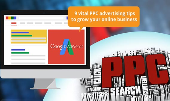 9 Vital PPC Advertising Tips to Grow your Online Business