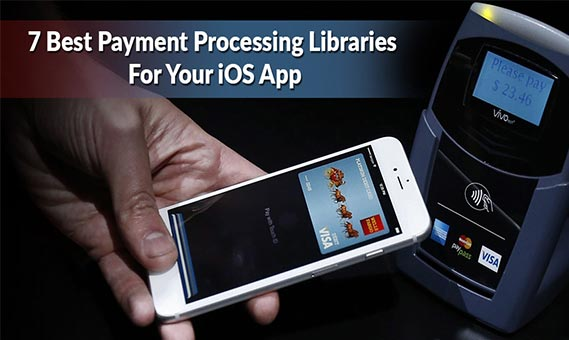 7 Best Payment Processing Libraries For Your iOS App