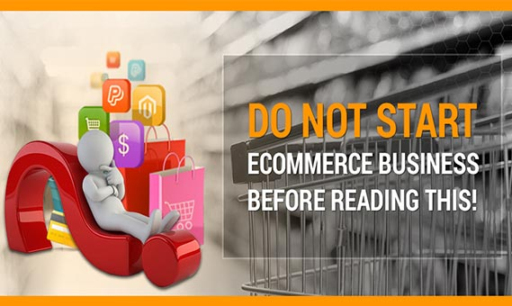 Do not Start Ecommerce Business before Reading this