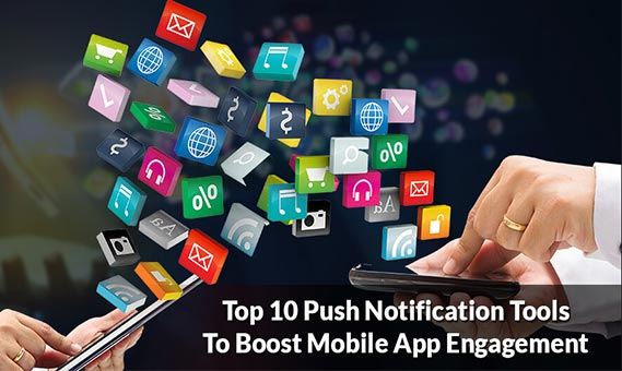 Top 10 Push Notification Tools to Boost Mobile App Engagement