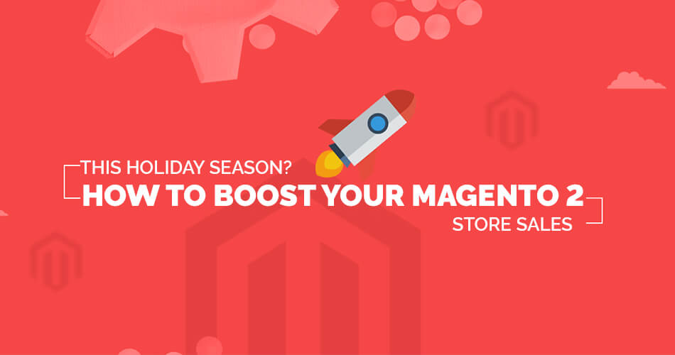 Boost Magento 2 Store Sales