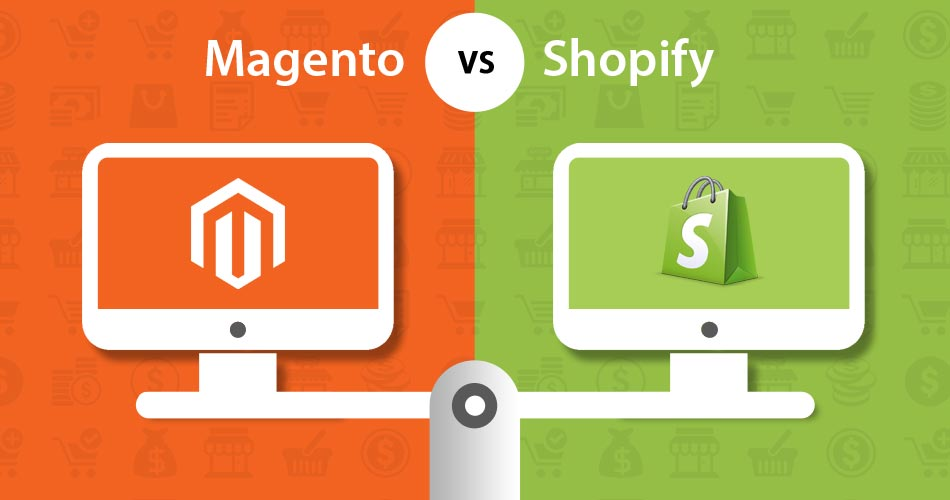 Magento Vs. Shopify What Should You Choose