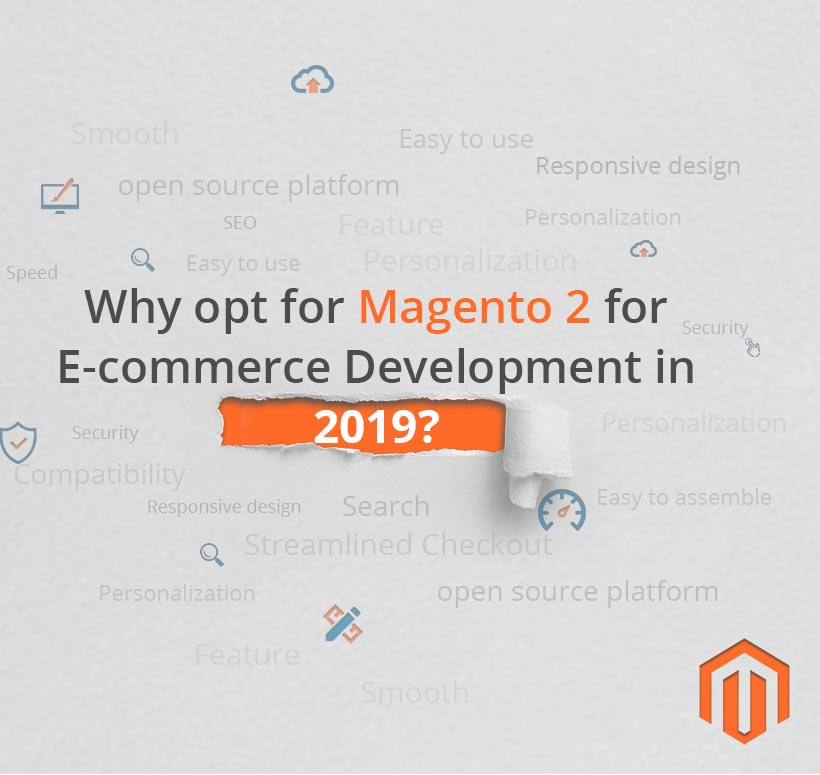 Why opt for Magento 2 for E-commerce Development in 2019?