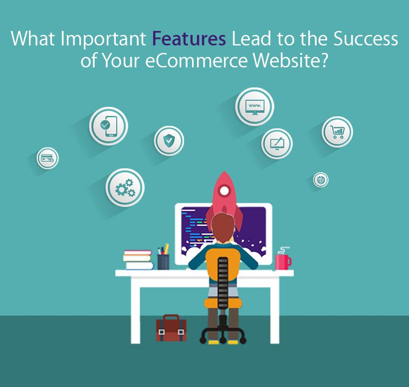 What Important Features Lead to the Success of Your eCommerce Website?