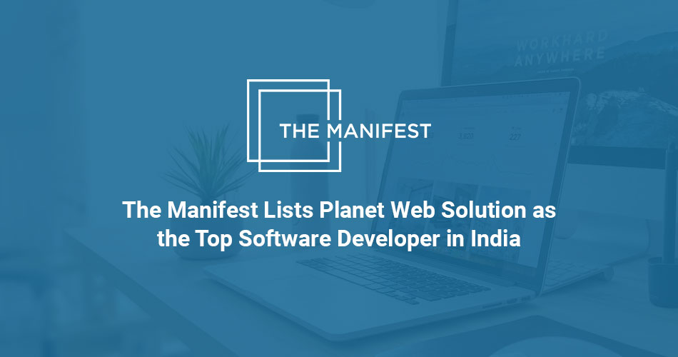 The Manifest Lists Planet Web Solution as the Top Software Developer in India