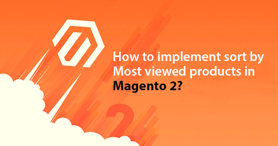 How to Implement sort by most viewed products in magento 2