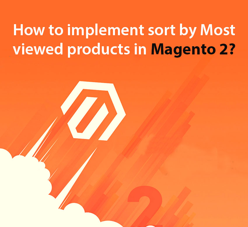 "How to implement sort by ""Most viewed"" products in Magento 2?"