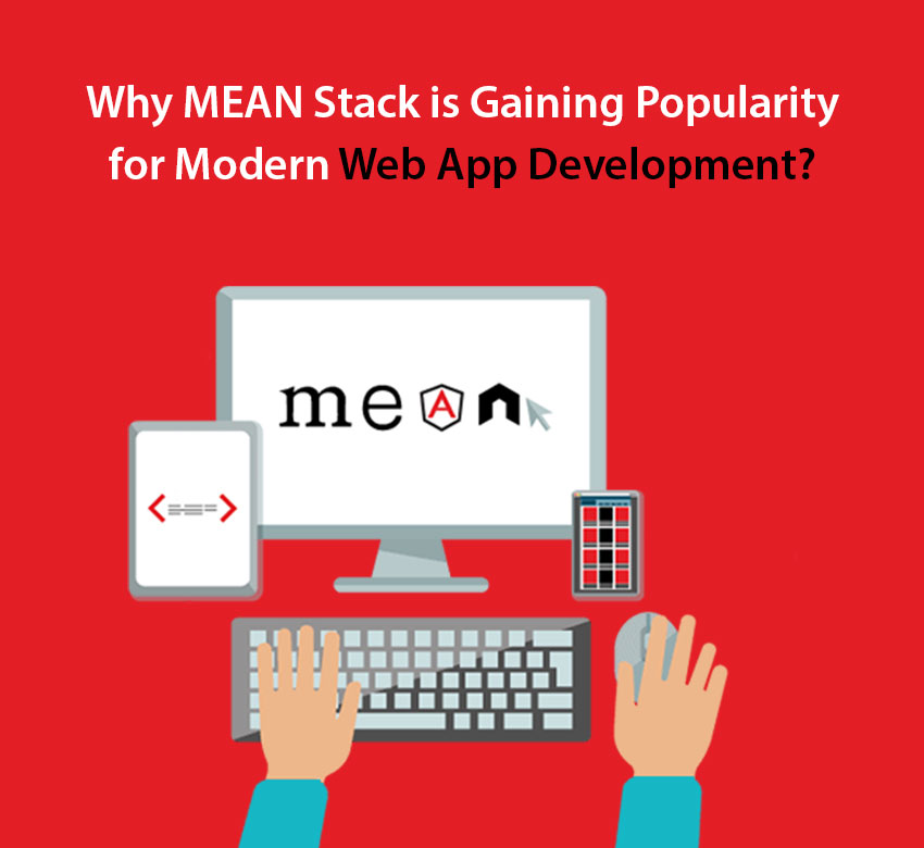 Why MEAN stack is gaining popularity for modern web app development?