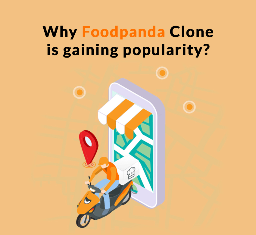 Why Foodpanda Clone is gaining popularity?