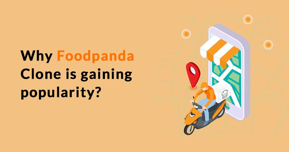 Why Foodpanda Clone is gaining popularity?