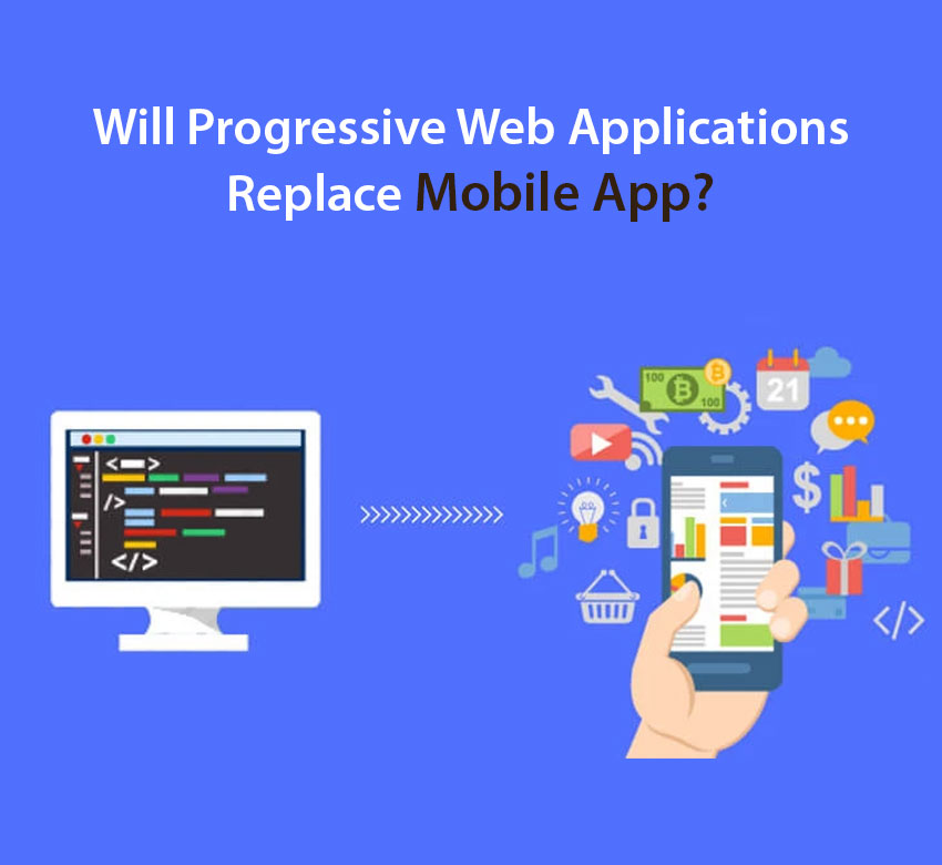 Will Progressive Web Applications Replace Mobile Apps?