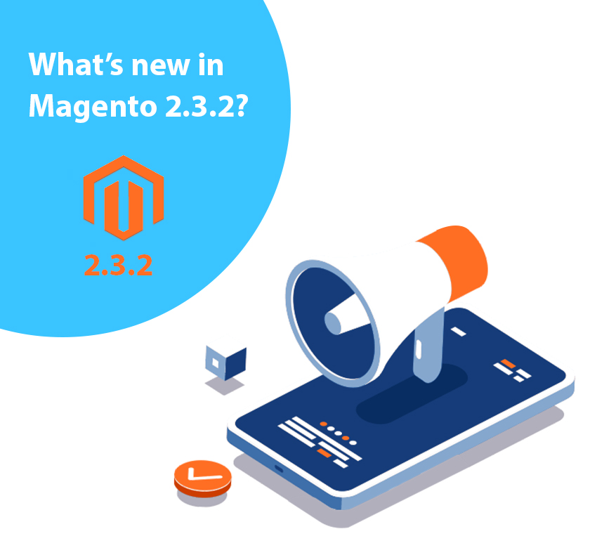 What's new in Magento 2.3.2?