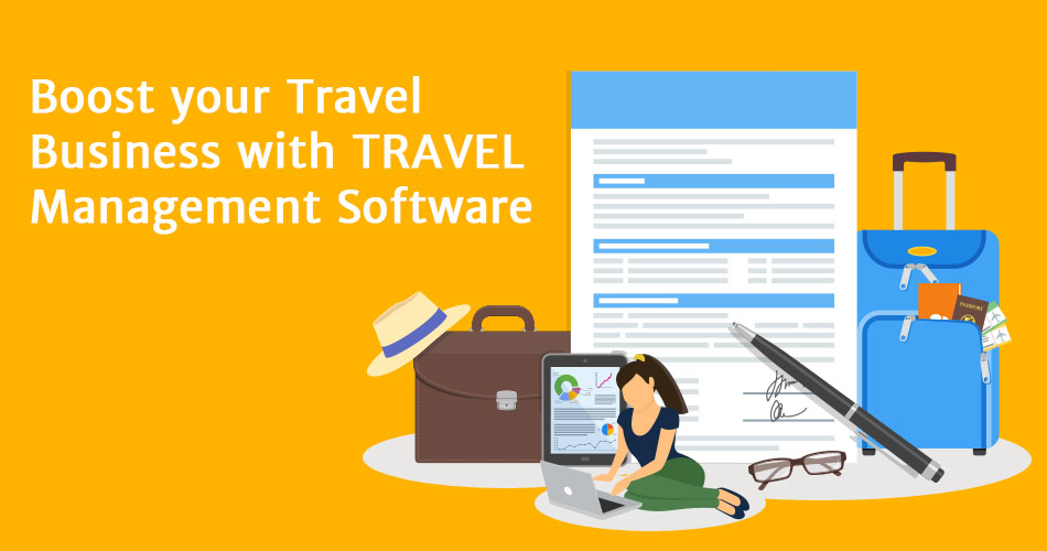 How to Travel Management Software can Boost Your Travel Business