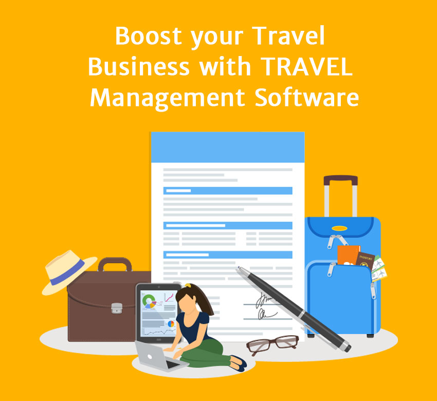 How Travel Management Software can boost your travel business?