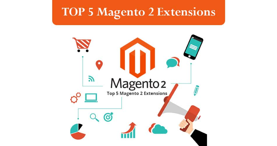 Top 5 Magento 2 Extensions