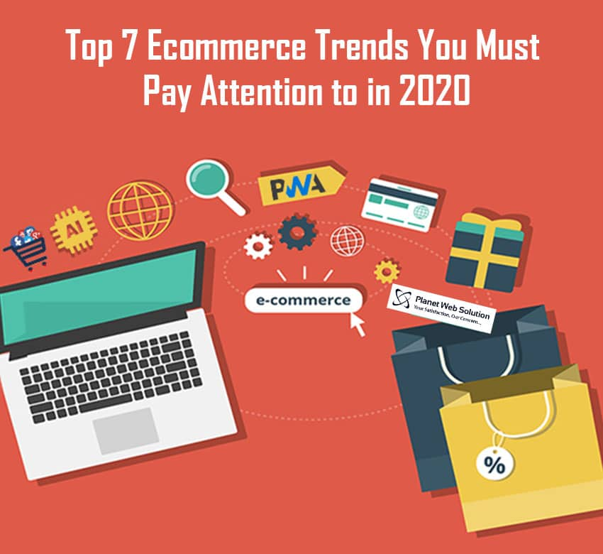 Top 7 Ecommerce trends you must pay attention to in 2020