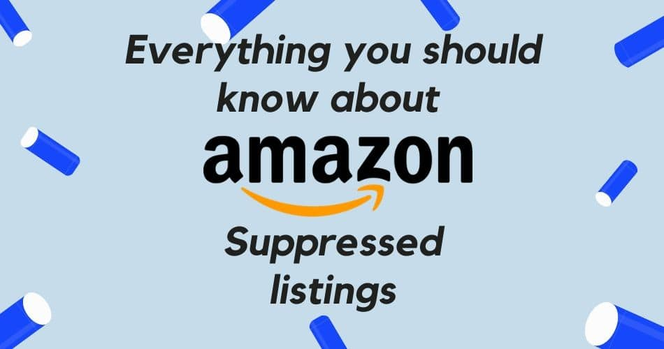 Everything you should know about Amazon Suppressed listings
