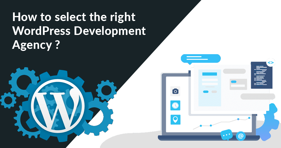 How to Select the Right WordPress Development Agency