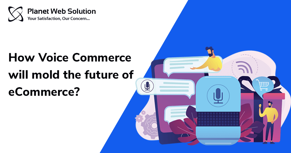How Voice Commerce will mold the future of eCommerce
